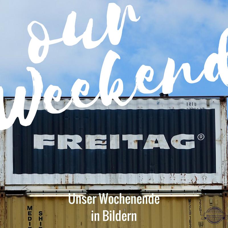 Aerohtravelkitchen- Wochenende in Bildern- WIB- Familie- Reise- Weekend- Familytime- Familienzeit