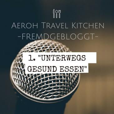 Gastartikel Keine Eile Unterwegs gesund essen- Nomaden-Eltern Blogger-Familie-Reisen-Urlaub-ortsunabhängig-rohkost-Minimalismus